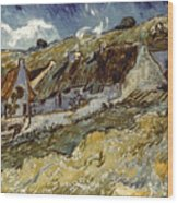 Van Gogh: Cottages, 1890 Wood Print