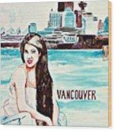 Vancouver 2009 Wood Print