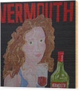 Vermouth  Wood Print
