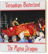 Vernadean Posterized - The Mama Dragon Wood Print