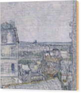 View From Vincent's Room In The Rue Lepic Wood Print
