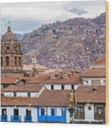 View Of Central Cuzco Peru Wood Print
