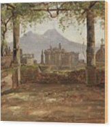 View Of The Castel Nuovo And Vesuvius From A Pergola Wood Print