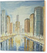 View Up The Chicago River Wood Print