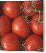 Vine Ripe Tomatoes Fine Art Food Photography Wood Print
