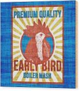 Vintage Early Bird Boiler Mash Feed Bag Wood Print
