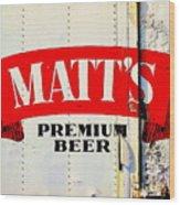 Vintage Matt's Premium Beer Sign Wood Print