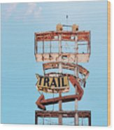 Vintage Neon Sign - The Spanish Trail - Tucson, Arizona Wood Print