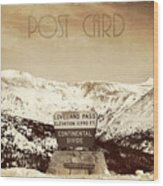 Vintage Style Post Card From Loveland Pass Wood Print by Juli Scalzi