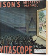 Vintage Thomas Edison Print - The Vitascope Wood Print
