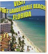 Visit Fort Lauderdal Poster A Wood Print