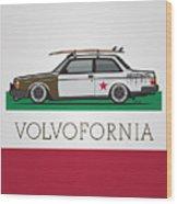 Volvofornia Slammed Volvo 242 240 Coupe California Style Wood Print