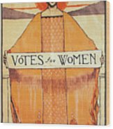 Votes For Women, 1911 Wood Print