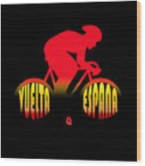 Vuelta A Espana Wood Print