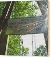 Walk Carefully Wood Print