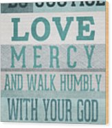 Walk Humbly- Micah  Wood Print