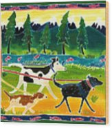 Walk The Dogs Wood Print