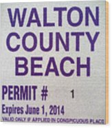 Walton County Beach Permit Wood Print