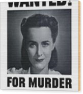 Housewife Wanted For Murder - Ww2 Wood Print