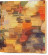 Warm Colors Under Glass - Abstract Art Wood Print