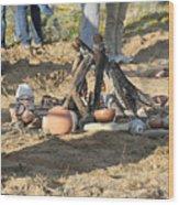 Warming The Pots Before Firing Wood Print
