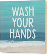 Wash Your Hands- Beach Art By Linda Woods Wood Print