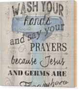 Wash Your Hands Wood Print