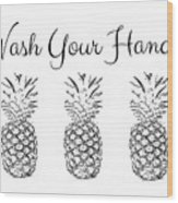 Wash Your Hands Pineapples- Art By Linda Woods Wood Print