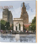 Washington Square Park Greenwich Village With Text New York City Wood Print