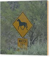 Watch For Horses Wood Print