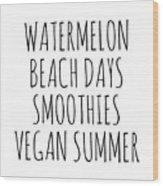 Watermelon, Beach Days Smoothies Wood Print