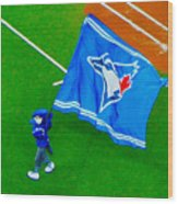 Waving The Flag For The Home Team      The Toronto Blue Jays Wood Print