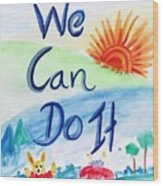 We Can Do It Wood Print