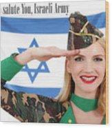 We Salute You Israeli Army Wood Print