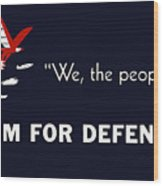 We The People Arm For Defense Wood Print