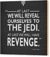 We Will Have Revenge Wood Print