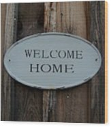 Welcome Home Wood Print