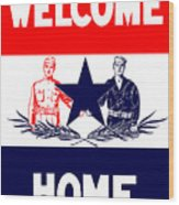 Vintage Welcome Home Military Sign Wood Print