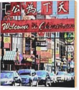 Welcome To Chinatown Sign Red Wood Print