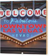 Welcome To Downtown Las Vegas Sign Slotzilla Wood Print