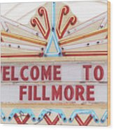 Welcome To Fillmore- Photography By Linda Woods Wood Print