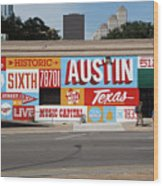 Welcome To Historic Sixth Street Is A Famous Mural Located At 6th Street And I-35 Frontage Road, Austin, Texas - Stock Image Wood Print
