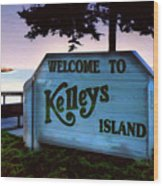 Welcome To Kelleys Island Wood Print