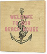 Welcome To Our Beach House Wood Print