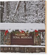 Welcome To Signal Mountain Wood Print