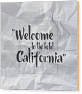 Welcome To The Hotel California Wood Print