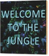 Welcome To The Jungle - Neon Typography Wood Print