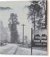 Welcome To Twin Peaks Wood Print