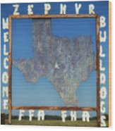 Welcome To Zephyr Texas Wood Print