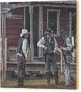 Western Cowboy Re-enactors At 1880 Town Wood Print